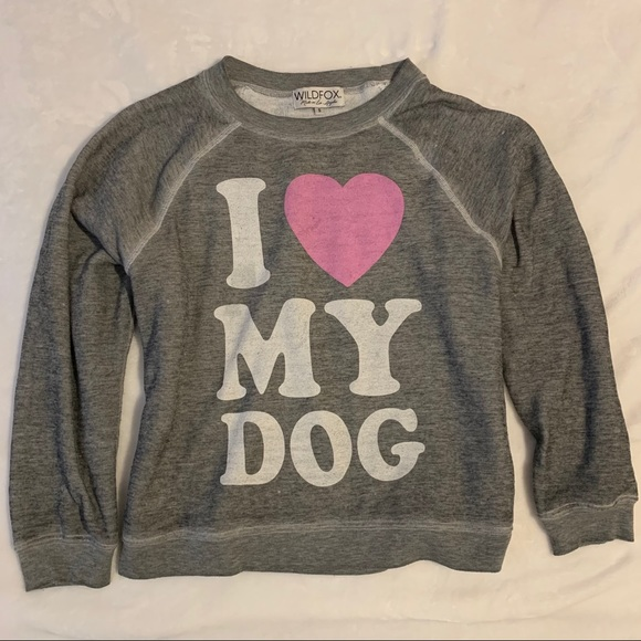 719ac221a9 Wildfox Sweaters | I Love My Dog Sweatshirt | Poshmark